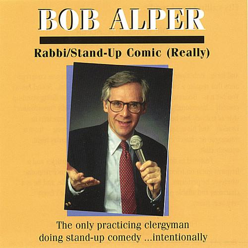 Bob Alper: Rabbi/ Stand-Up Comic