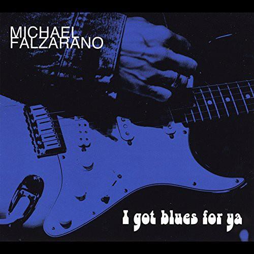 Michael Falzarano - I Got Blues for Ya