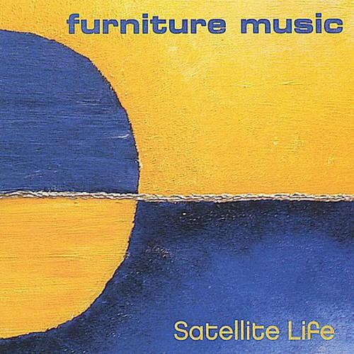 Furniture Music : Satellite Life