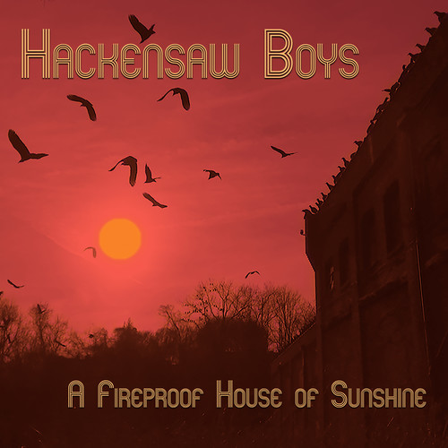 Hackensaw Boys - A Fireproof House Of Sunshine EP [10in Vinyl]