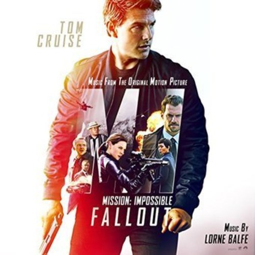 Lorne Balfe-Mission: Impossible: Fallout (Music From the Original Motion Picture)