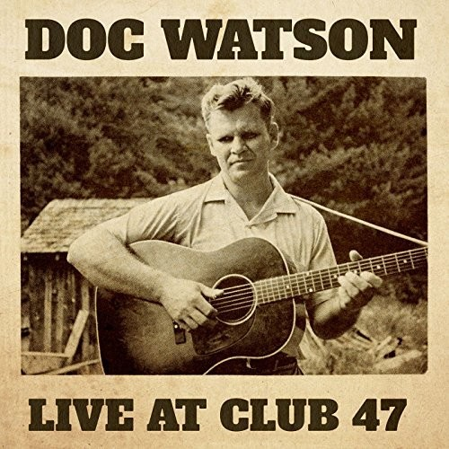 Doc Watson - Live At Club 47 [2LP]