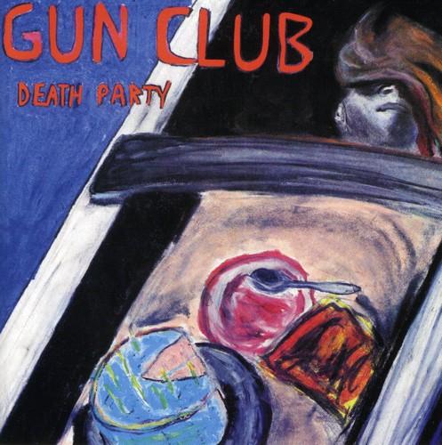 The Gun Club - Death Party