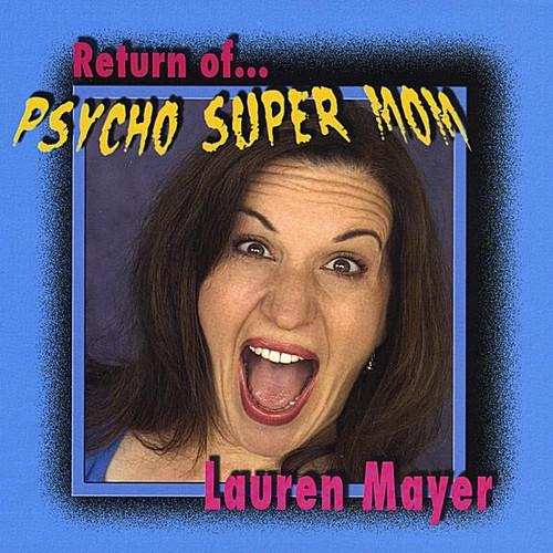 Return of Psycho Super Mom
