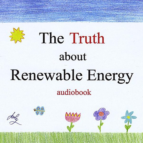Truth About Renewable Energy