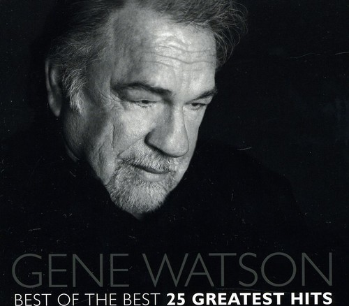 Gene Watson - Best Of The Best 25 Greatest Hits