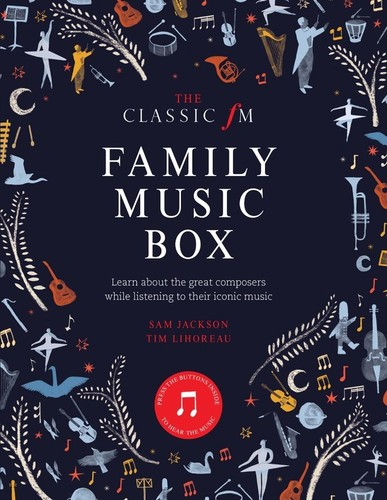 - The Classic FM Family Music Box: Hear iconic music from the great composers