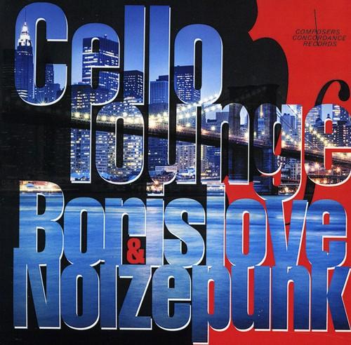 Cello Lounge - Featuring Borislove & Noizepunk