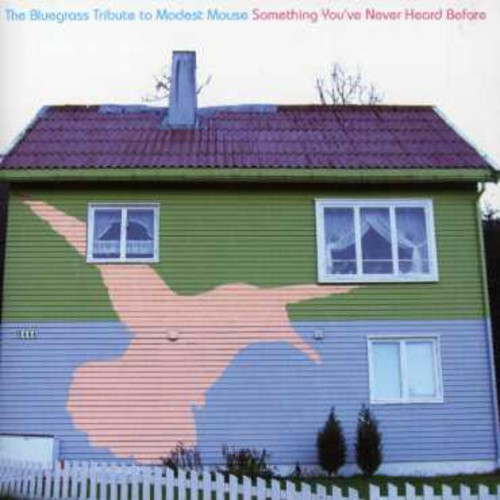Bluegrass Tibute To Modest Mouse: Something You've Never Heard Before