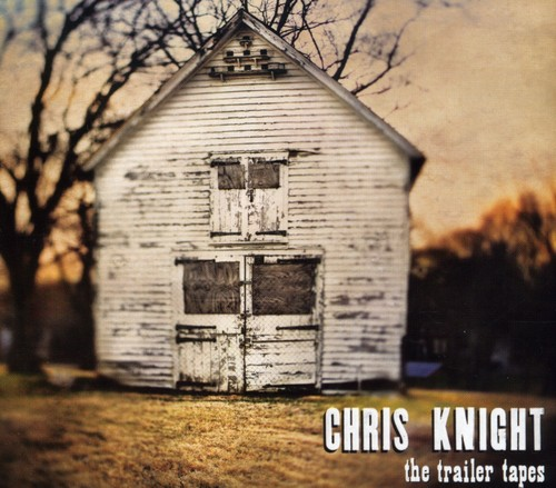 Chris Knight - The Trailer Tapes