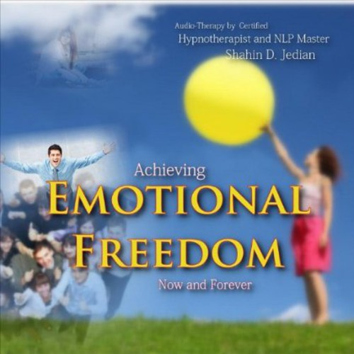 Achieving Emotional Freedom Now & Forever