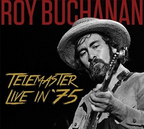 Roy Buchanan - Telemaster Live In '75