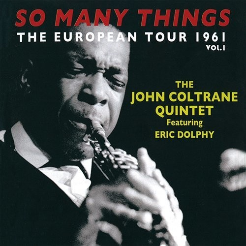 John Coltrane - So Many Things: European Tour Vol 1 [Import]