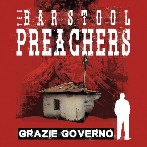 The Barstool Preachers - Grazie Governo [LP]