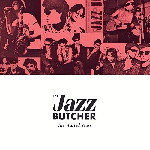 Jazz Butcher - Wasted Years