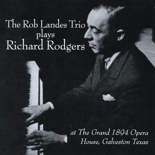 Rob Landes Trio Plays Richard Rodgers