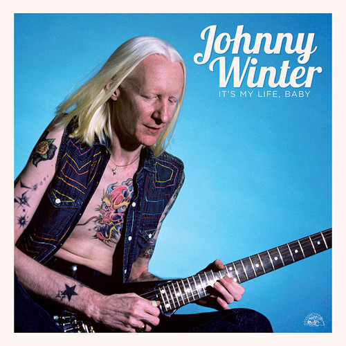 Johnny Winter - It's My Life, Baby--The Best of The Alligator Records Years