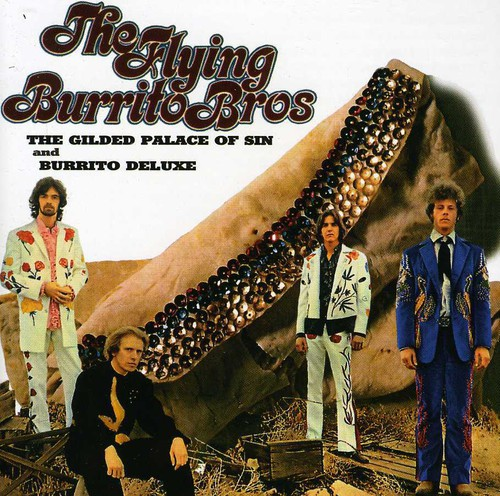 The Flying Burrito Brothers - Gilded Palace Of Sin & Burrito Deluxe
