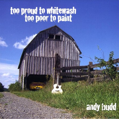 Too Proud to Whitewash Too Poor to Paint