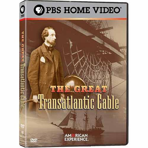 The Great Transatlantic Cable (American Experience)
