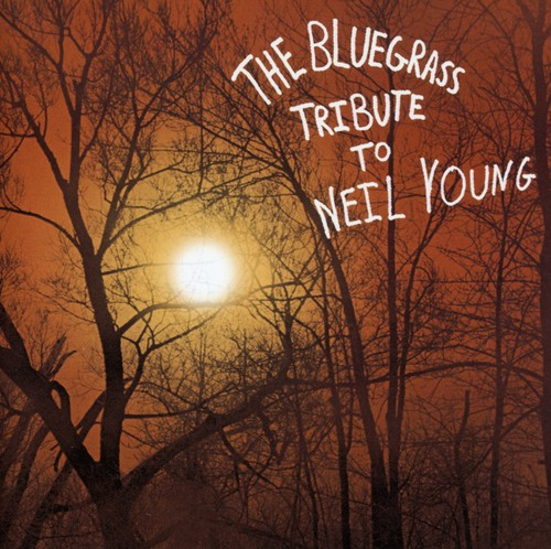 The Bluegrass Tribute To Neil Young