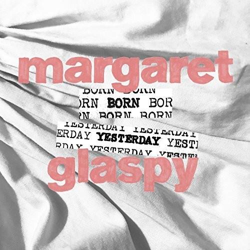 Margaret Glaspy - Born Yesterday EP [Vinyl]