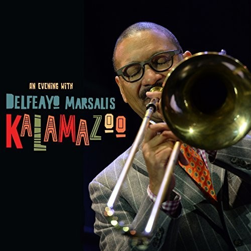 Delfeayo Marsalis - Kalamazoo (An Evening With Delfeayo Marsalis)
