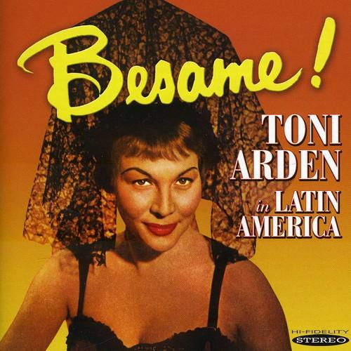 Toni Arden - Besame! Toni Arden In Latin America