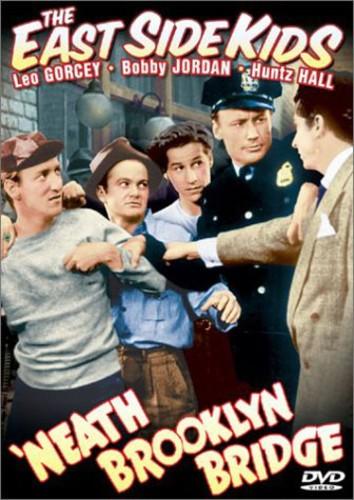 'Neath Brooklyn Bridge (The East Side Kids)
