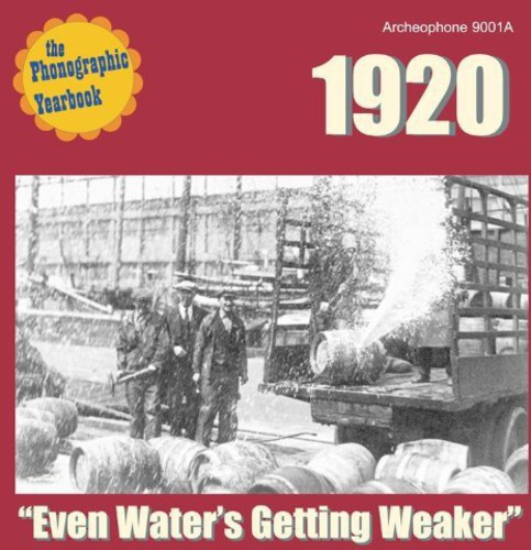 "The Phonographic Yearbook - 1920 ""Even Water's Getting Weaker"""