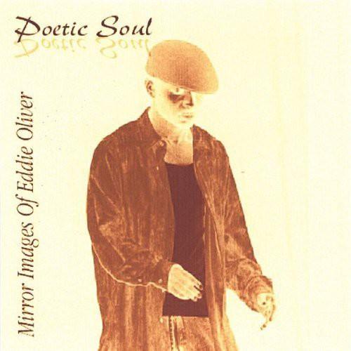 Poetic Soul: Mirror Images of Eddie Oliver