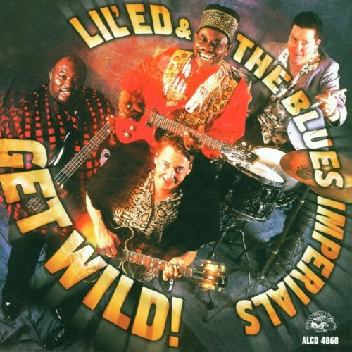 Lil' Ed & The Blues Imperials - Get Wild