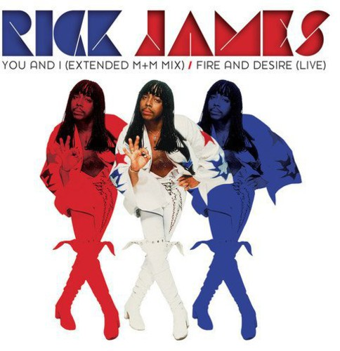 Rick James - James, Rick : You & I/Fire & Desire Single