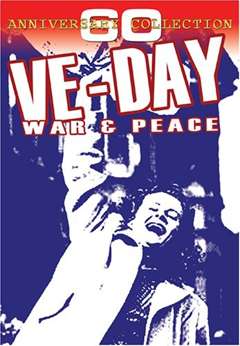 Ve Day: War & Peace