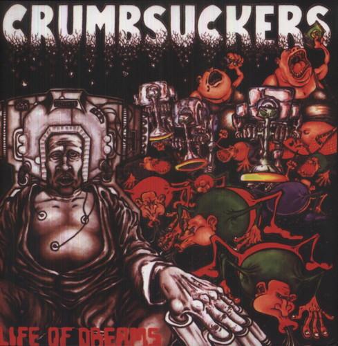 Crumbsuckers - Life of Dreams