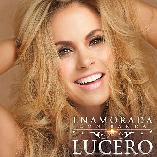 Lucero - Enamorada Con Banda [Import]
