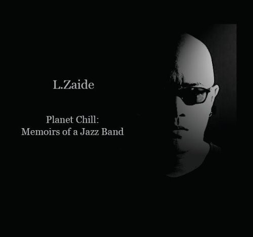 Planet Chill: Memoirs of a Jazz Band