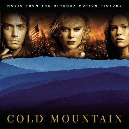 Cold Mountain [Movie] - Cold Mountain (Music From the Miramax Motion Picture)