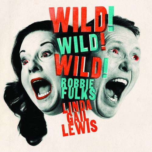 Robbie Fulks & Linda Gail Lewis - Wild! Wild! Wild! [Limited Edition LP]