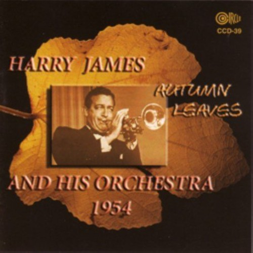 Harry James & His Orchestra - Autumn Leaves