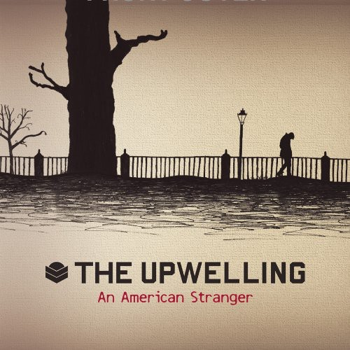 The Upwelling-An American Stranger