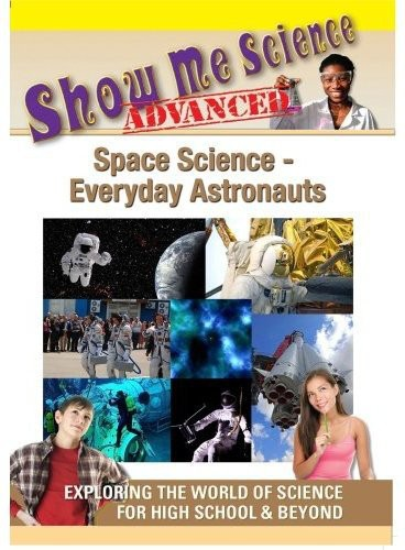 Space Science: Everyday Astronauts