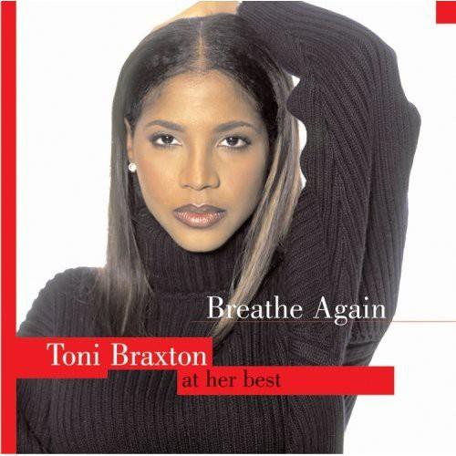 Toni Braxton-Breathe Again: Toni Braxton at Her Best