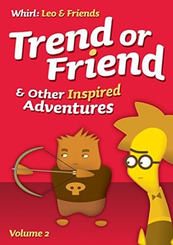 Trend or Friend & Other Inspired Adventures