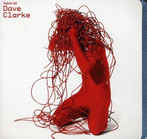 Dave Clarke - Fabric 60: Dave Clarke [Import]
