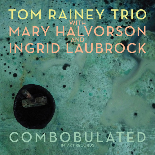 Tom Rainey - Combobulated