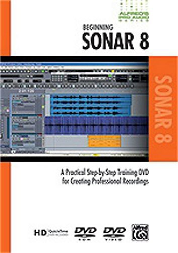 Alfred's Pro-Audio Series: Beginning Sonar: Volume 8