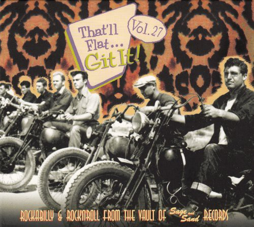 Thatll Flat Git It, Vol.27: From The Vault Of Sage and Sand Records
