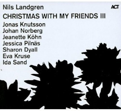 Nils Landgren - Christmas with My Friends III