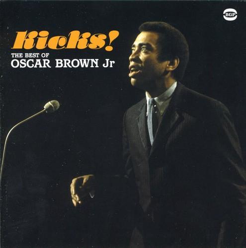 Kick! The Best Of Oscar Brown Jr. [Import]